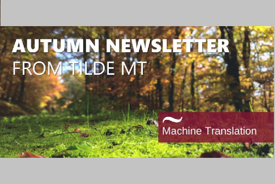 Read the Tilde MT autumn newsletter to find out more about what's new at Tilde MT.
